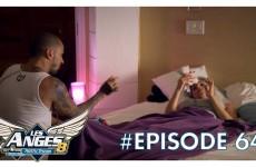 Les Anges 8 – Episode 64